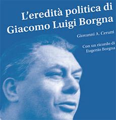 L'EREDITA' POLITICA DI GIACOMO LUIGI BORGNA