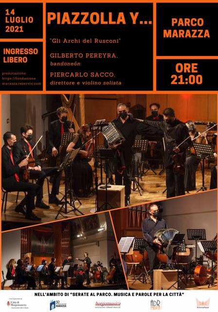 Mercoledì 14 luglio alle 21.00 Nel Parco Marazza Piazzolla y... Gli archi del Rusconi Gilberto Pereyra - bandoneòn Piercarlo Sacco - direttore e violino solista